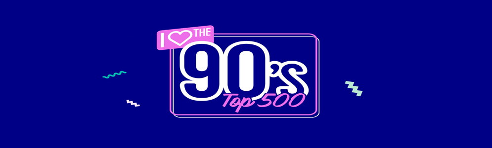 I Love The 90'S Top 500